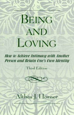 Being and Loving How to Achieve Intimacy with Another Person and Retain One's Own Identity 3rd 2005 (Revised) edition cover