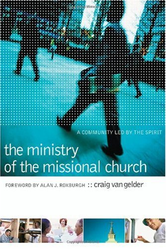 Ministry of the Missional Church A Community Led by the Spirit  2007 edition cover