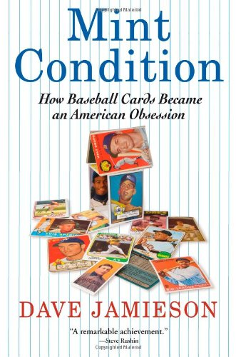 Mint Condition How Baseball Cards Became an American Obsession N/A edition cover