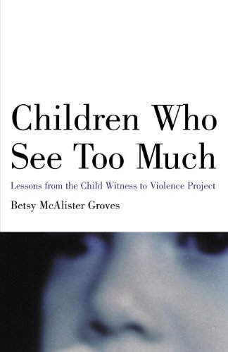 Children Who See Too Much Lessons from the Child Witness to Violence Project  2003 (Reprint) edition cover
