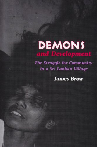 Demons and Development The Struggle for Community in a Sri Lankan Village  1996 edition cover