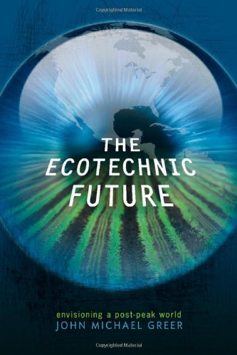 Ecotechnic Future Envisioning a Post-Peak World  2009 edition cover