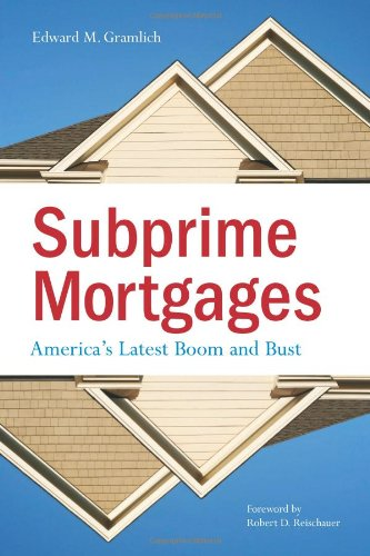 Subprime Mortgages America's Latest Boom and Bust  2007 edition cover