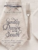 Sunday Dinner in the South Recipes to Keep Them Coming Back for More  2015 9781401605391 Front Cover