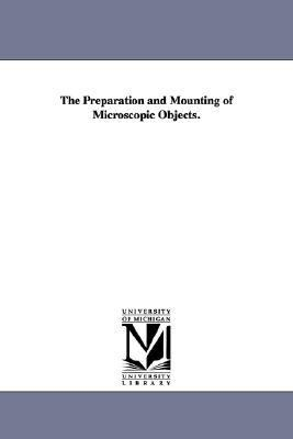 Preparation and Mounting of Microscopic Objects N/A edition cover