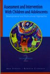Assessment and Intervention with Children and Adolescents : Developmental and Cultural Approaches 1st 2004 edition cover