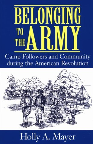 Belonging to the Army Camp Followers and Community During the American Revolution  1999 edition cover