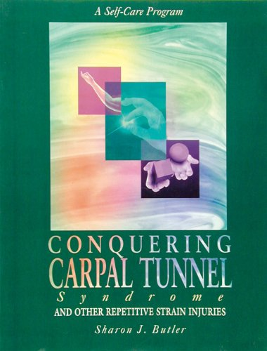Conquering Carpal Tunnel Syndrome And Other Repetitive Strain Injuries N/A edition cover
