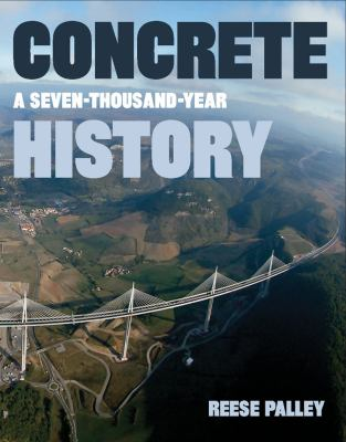 Concrete A Seven-Thousand-Year History  2010 9781593720391 Front Cover