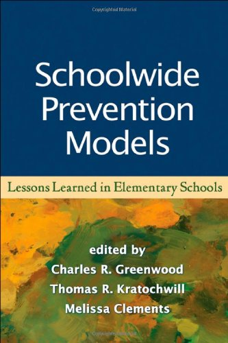 Schoolwide Prevention Models Lessons Learned in Elementary Schools  2008 9781593858391 Front Cover