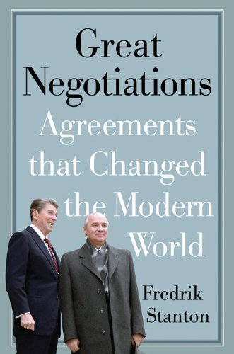 Great Negotiations Agreements that Changed the Modern World  2011 edition cover