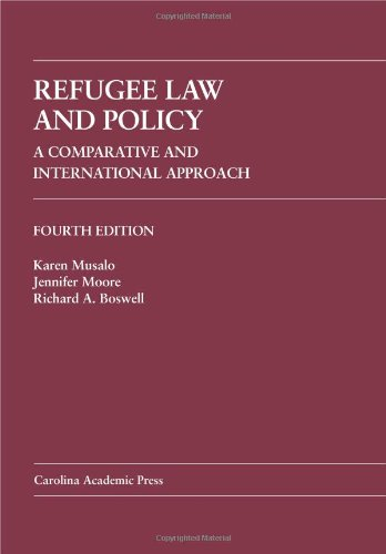 Refugee Law and Policy A Comparative and International Approach 4th 2011 edition cover