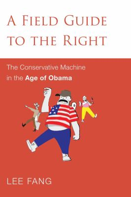 Machine A Field Guide to the Resurgent Right  2013 edition cover