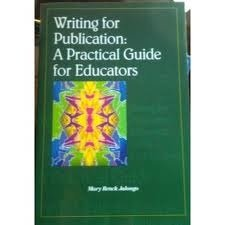 Writing for Publication : A Practical Guide for Educators  2002 edition cover