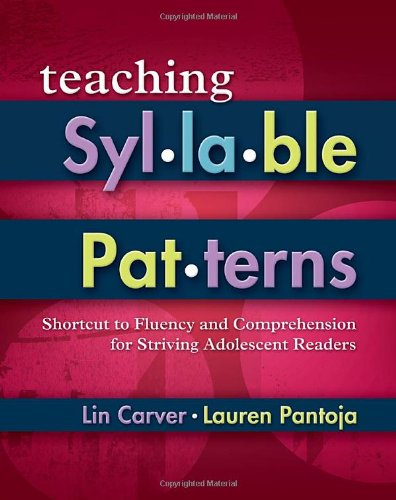 Teaching Syllable Patterns Shortcut to Fluency and Comprehension for Striving Adolescent Readers  2009 edition cover