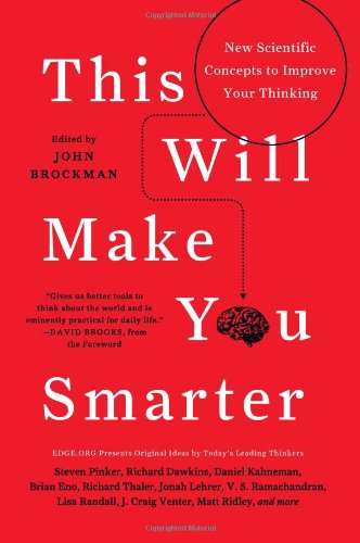 This Will Make You Smarter New Scientific Concepts to Improve Your Thinking  2012 edition cover