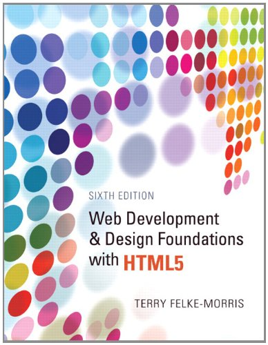 Web Development and Design Foundations with HTML5  6th 2013 (Revised) edition cover