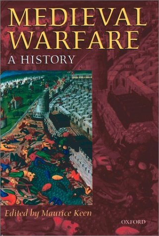 Medieval Warfare A History  1999 9780198206392 Front Cover