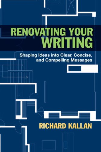 Renovating Your Writing Shaping Ideas into Clear, Concise, and Compelling Messages  2012 edition cover