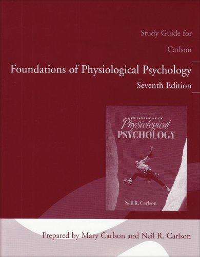 Foundations of Physiological Psychology  7th 2008 9780205548392 Front Cover