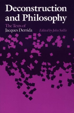 Deconstruction and Philosophy The Texts of Jacques Derrida  1987 9780226734392 Front Cover