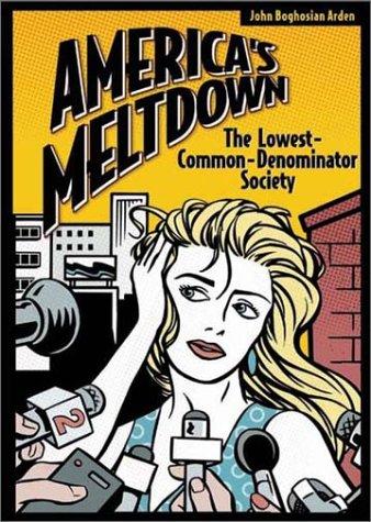 America's Meltdown The Lowest-Common-Denominator Society  2003 edition cover