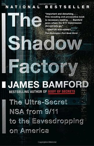 Shadow Factory The NSA from 9/11 to the Eavesdropping on America  2009 edition cover