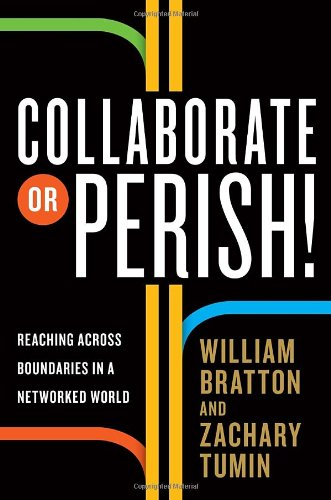 Collaborate or Perish! Reaching Across Boundaries in a Networked World  2012 edition cover