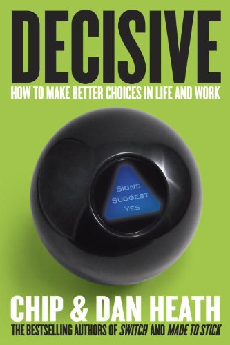 Decisive How to Make Better Choices in Life and Work  2013 edition cover