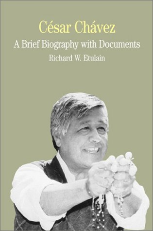 C�sar Ch�vez A Brief Biography with Documents  2002 9780312257392 Front Cover