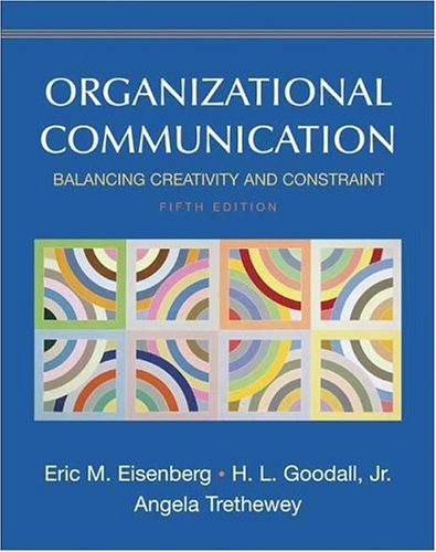 Organizational Communication Balancing Creativity and Constraint 5th 2007 edition cover