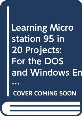Learning MicroStation 95 in Twenty Projects : For DOS and Windows Environments 1st 1996 9780314055392 Front Cover