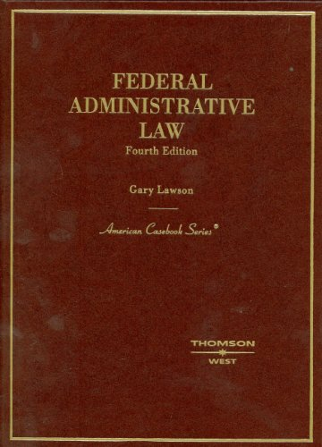 Federal Administrative Law  4th 2007 (Revised) edition cover