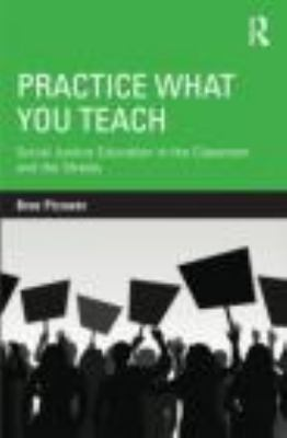 Practice What You Teach Social Justice Education in the Classroom and the Streets  2012 edition cover