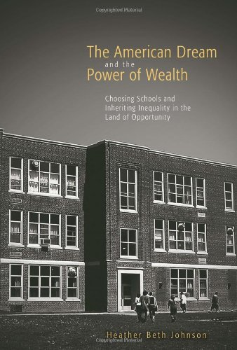 American Dream and the Power of Wealth Choosing Schools and Inheriting Inequality in the Land of Opportunity  2007 edition cover