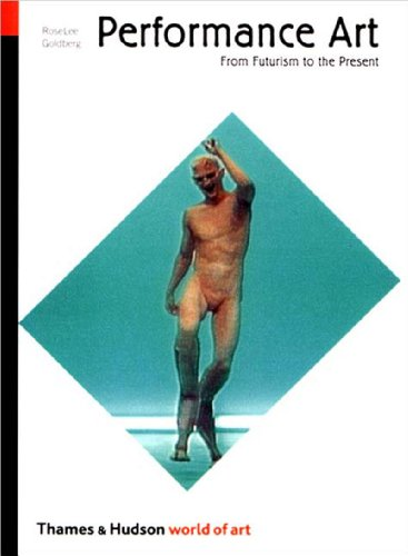 Performance Art From Futurism to the Present 2nd 2001 edition cover