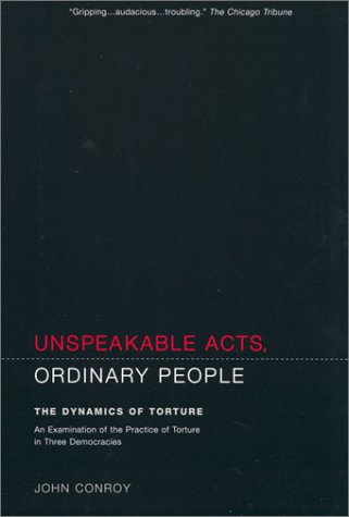 Unspeakable Acts, Ordinary People The Dynamics of Torture  2001 edition cover