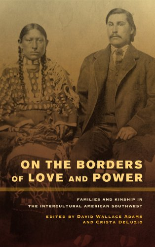 On the Borders of Love and Power Families and Kinship in the Intercultural American Southwest  2012 edition cover
