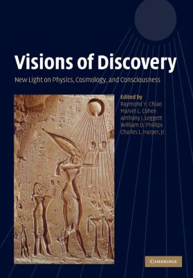 Visions of Discovery New Light on Physics, Cosmology, and Consciousness  2010 9780521882392 Front Cover