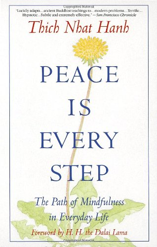 Peace Is Every Step The Path of Mindfulness in Everyday Life  1992 9780553351392 Front Cover