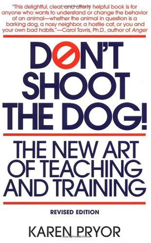Don't Shoot the Dog! The New Art of Teaching and Training 2nd 1999 (Revised) 9780553380392 Front Cover