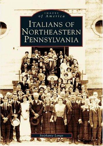 Italians of Northeastern Pennsylvania   2004 9780738536392 Front Cover