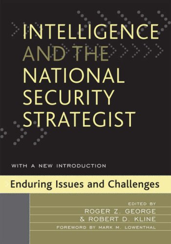 Intelligence and the National Security Strategist Enduring Issues and Challenges N/A edition cover