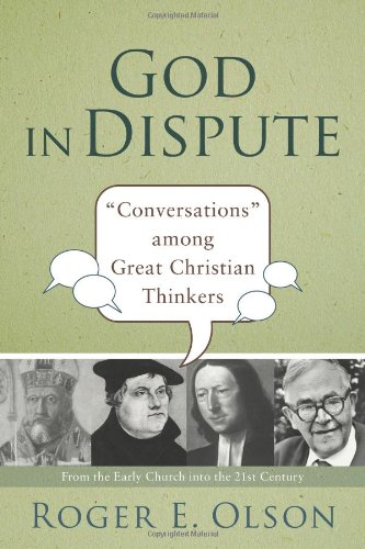 God in Dispute Conversations among Great Christian Thinkers  2009 edition cover