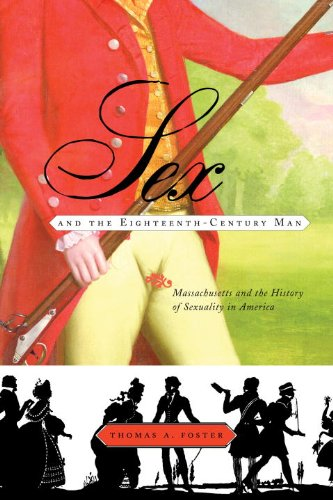 Sex and the Eighteenth-Century Man Massachusetts and the History of Sexuality in America  2007 edition cover
