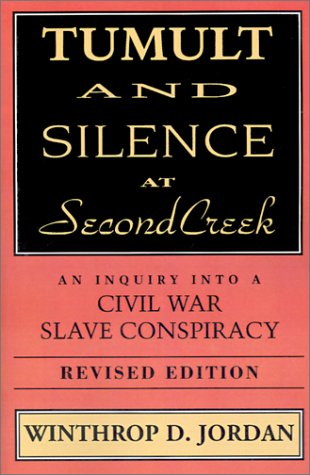 Tumult and Silence at Second Creek An Inquiry into a Civil War Slave Conspiracy 2nd 1993 (Revised) edition cover