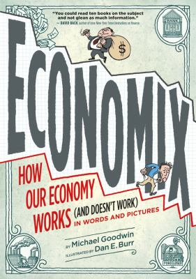 Economix How Our Economy Works (And Doesn't Work) - In Words and Pictures  2010 edition cover