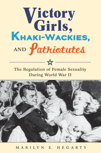 Victory Girls, Khaki-Wackies, and Patriotutes The Regulation of Female Sexuality During World War II  2010 edition cover