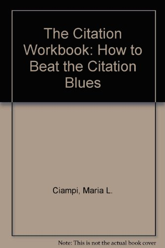 Citation Workbook How to Beat the Citation Blues 2nd 1997 9780870841392 Front Cover