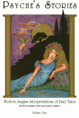 Psyche's Stories Modern Jungian Interpretations of Fairy Tales N/A edition cover
